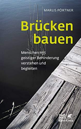 Brücken bauen: Menschen mit geistiger Behinderung verstehen und begleiten (Konzepte der Humanwissenschaften)