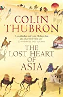 Lost Heart of Asia by Colin Thubron(2004-01-01)