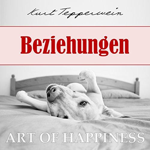 Beziehungen (Art of Happiness) audiobook cover art