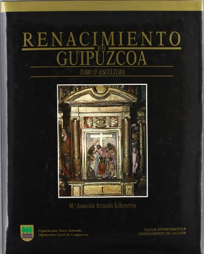 Renacimiento en gipuzkoa, el - escultura (Artea, Ondare Historiko-Ar)