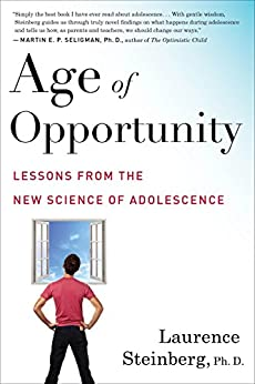 Age of Opportunity: Lessons from the New Science of Adolescence (English Edition) di [Laurence Steinberg]