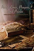 Party Lines, Prayers, and Privies