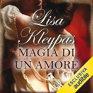 Magia di un amore     Le audaci zitelle 0.5              Di:                                                                                                                                 Lisa Kleypas                               Letto da:                                                                                                                                 Roberta Maraini                      Durata:  10 ore e 31 min     43 recensioni     Totali 4,7