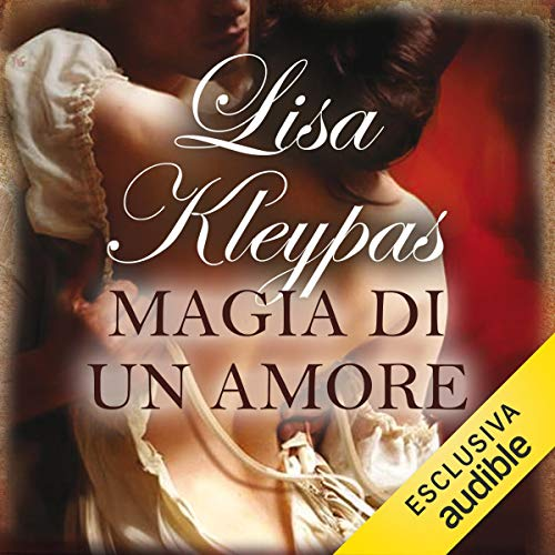Magia di un amore     Le audaci zitelle 0.5              By:                                                                                                                                 Lisa Kleypas                               Narrated by:                                                                                                                                 Roberta Maraini                      Length: 10 hrs and 31 mins     1 rating     Overall 4.0