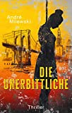 Die Unerbittliche: Thriller (Heather Bishop 3)
