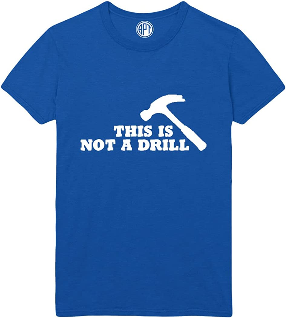 This is Not A Drill Tool Hammer Printed T-Shirt Printed T-Shirt