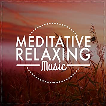 Meditative Relaxing Music