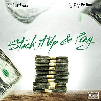 Stack It Up & Pray (feat. Big Zay Da Don)