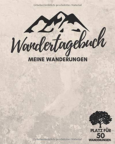 WANDERTAGEBUCH | Meine Wanderungen | Platz für 50 Wanderungen: Wanderbuch, Logbuch, Stempelbuch & Tourenbuch für das WANDERN | Zum Ausfüllen | Zusätzlich 80 Stempel & 36 Gipfel