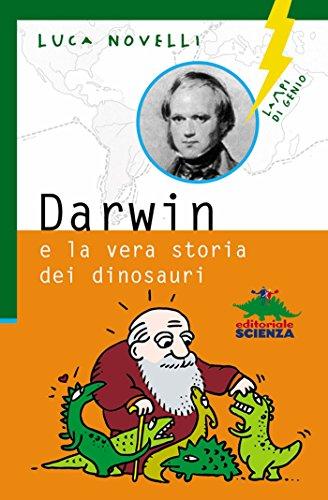 Darwin e la vera storia dei dinosauri (Lampi di genio) di [Luca Novelli]