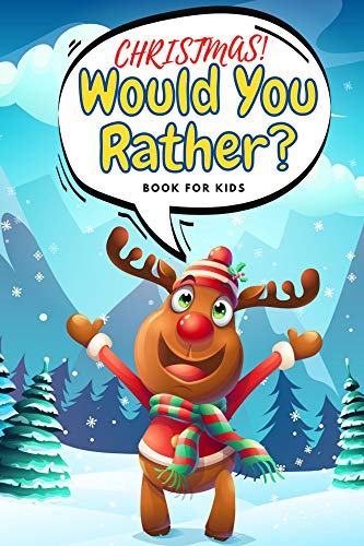 Christmas! Would You Rather? Book For Kids: 100 Funny Crazy Questions| Winter Holiday Edition | Family Activity Book | Try Not To Laught Challange! (Christmas Games) (English Edition)