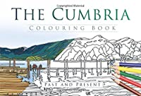 The Cumbria Colouring Book: Past & Present (Past & Present Colouring Books)