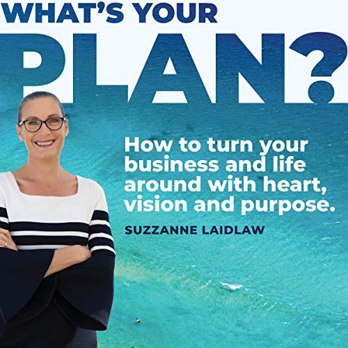 What's Your Plan? Audiobook By Suzzanne Laidlaw cover art