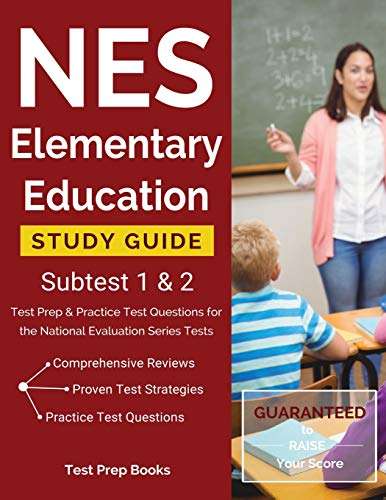 NES Elementary Education Study Guide Subtest 1 & 2: Test Prep & Practice Test Questions for the Nati