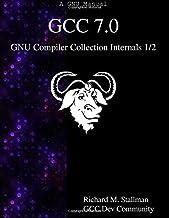 GCC 7.0 GNU Compiler Collection Internals 1/2: Volume 1