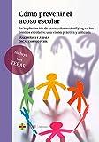 Cómo prevenir el acoso escolar: La implantación...
