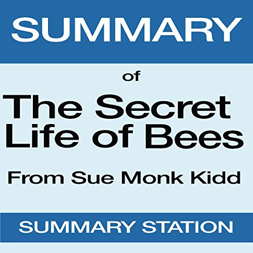 Summary of The Secret Life of Bees from Sue Monk Kidd audiobook cover art