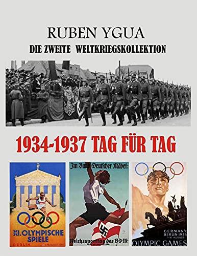 1934-1937 TAG FÜR TAG : DIE ZWEITE WELTKRIEGSKOLLEKTION (German Edition)