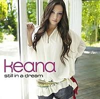 Still In A Dream by Keana (2010-09-22)