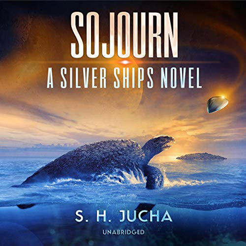 Sojourn: The Silver Ships, Book 13