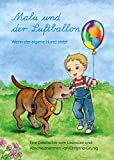 Malu und der Luftballon - Wenn der eigene Hund stirbt: Eine Geschichte vom Loslassen und Abschiednehmen - Christina Grünig