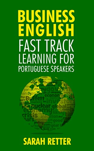 BUSINESS ENGLISH: FAST TRACK LEARNING FOR PORTUGUESE SPEAKERS: The 100 most used English business words with 600 phrase examples. (ENGLISH FOR PORTUGUESE SPEAKERS)