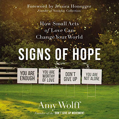 Download Signs of Hope: How Small Acts of Love Can Change Your World audio book