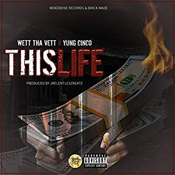 This Life (feat. Yung Cinco)