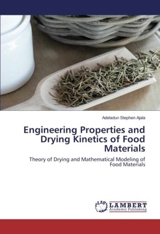 機動地域質量Engineering Properties and Drying Kinetics of Food Materials: Theory of Drying and Mathematical Modeling of Food Materials