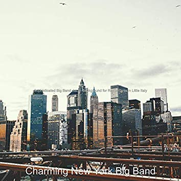 Sophisticated Big Band Jazz - Background for Restaurants in Little Italy