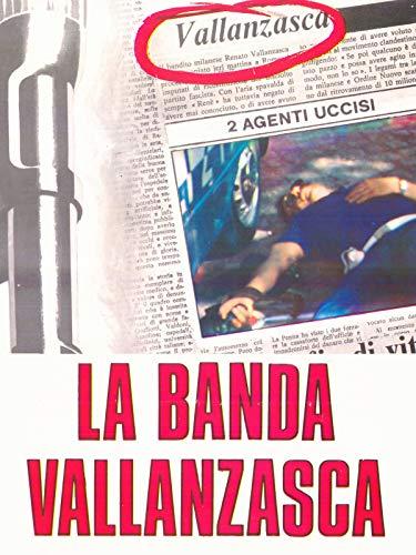 La banda Vallanzasca