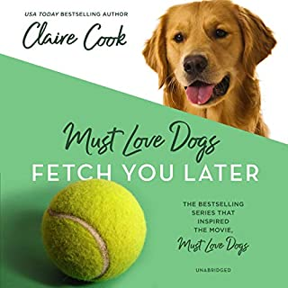 Must Love Dogs: Fetch You Later cover art