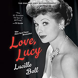 Love, Lucy                   By:                                                                                                                                 Lucille Ball                               Narrated by:                                                                                                                                 Lucie Arnaz                      Length: 6 hrs and 46 mins     1,897 ratings     Overall 4.7