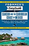 Frommer's EasyGuide to Cancun and the Caribbean Coast of Mexico (Easy...