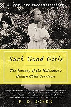 Such Good Girls  The Journey of the Holocaust s Hidden Child Survivors