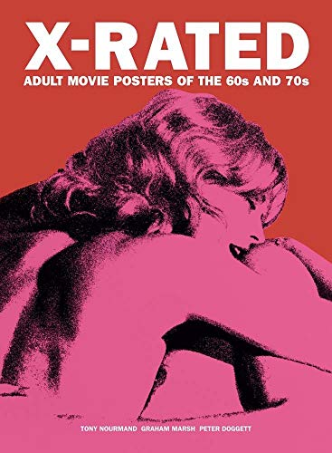 X-Rated: Adult Movie Posters of the 60s and 70s: The Complete Volume