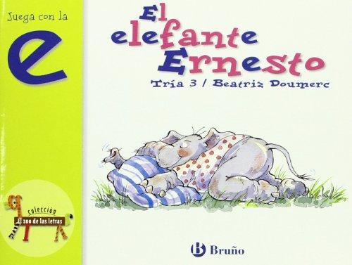 El elefante Ernesto: Juega con la e (Castellano - A PARTIR DE 3 AÑOS - LIBROS DIDÁCTICOS - El zoo de las letras)