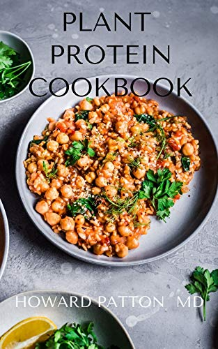 PLANT PROTEIN COOKBOOK: An Ultimate Guide To Help You Lose Weight And Heal Your Gut