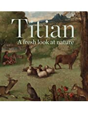 Titian: A Fresh Look at Nature (National Gallery London Publications)