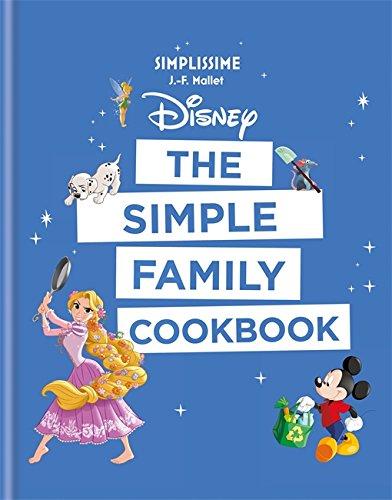 Disney: The Simple Family Cookbook