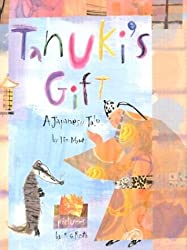 Tanuki's Gift: A Japanese Tale by Tim Myers, illustrated by R. G. Roth