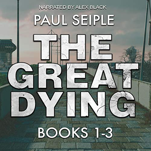 The Great Dying Series: Books 1-3 cover art