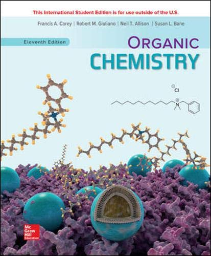 Compare Textbook Prices for ORGANIC CHEMISTRY 11 Edition ISBN 9781260565874 by Carey, Francis,Giuliano, Robert