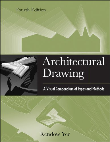 Yee, R: Architectural Drawing: A Visual Compendium of Types and Methods
