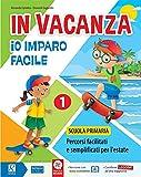 In vacanza. Io imparo facile. Per la Scuola elementare (Vol. 1)