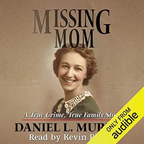 Missing Mom: A True Crime, True Family Story cover art