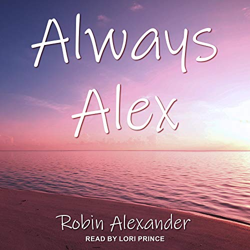 Always Alex Audiobook By Robin Alexander cover art