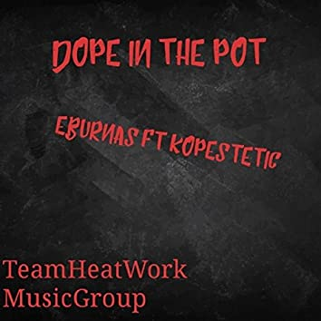 Dope in the Pot