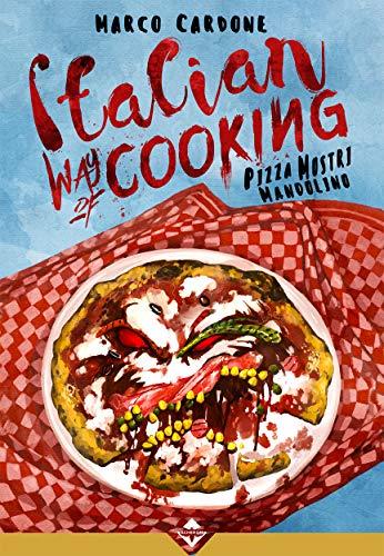 Italian way of cooking. Pizza, mostri e mandolino
