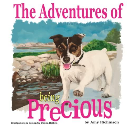 The Adventures of being Precious: A Dog's Memoir
